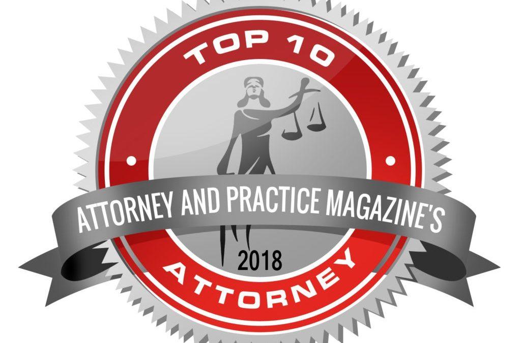 Top 10Attorney – Attorneyand Practice Magazine (2018)